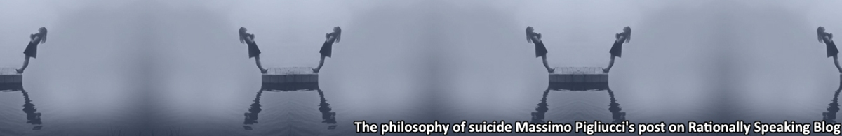 The philosophy of suicide ⇒ Massimo Pigliucci's post on Rationally Speaking Blog